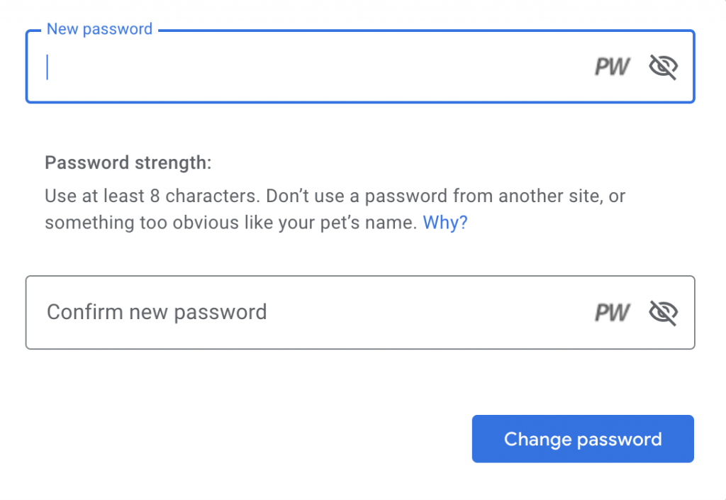 Password change display screen recommending password be at least 8 characters and warning not to use the password for another site or to make it something obvious like your pet's name.